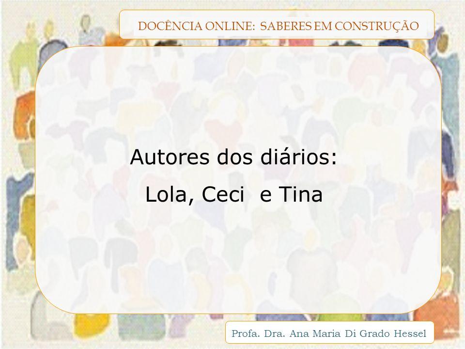 Autores dos diários: Lola, Ceci e Tina
