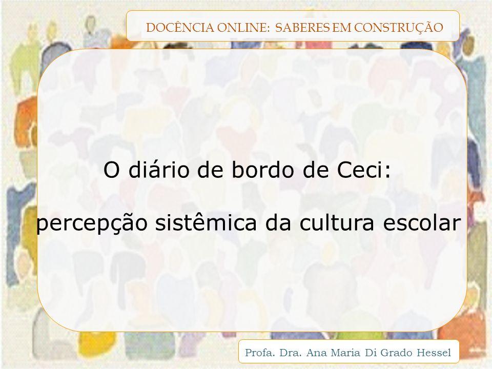 O diário de bordo de Ceci: percepção sistêmica da cultura escolar