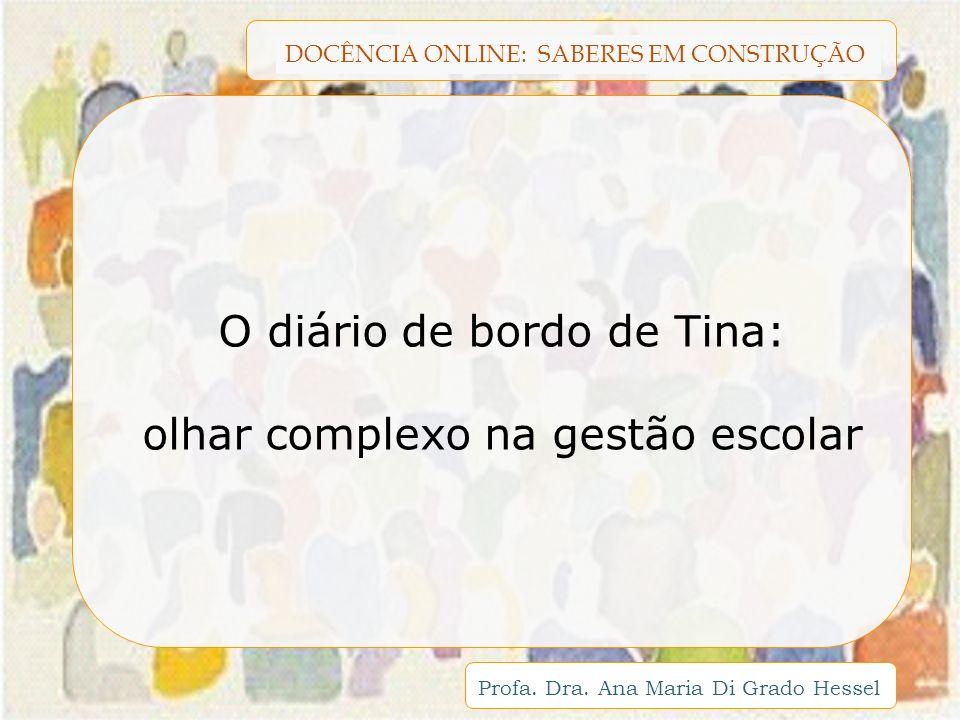 O diário de bordo de Tina: olhar complexo na gestão escolar