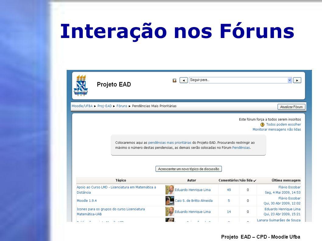 Interação nos Fóruns Projeto EAD – CPD - Moodle Ufba