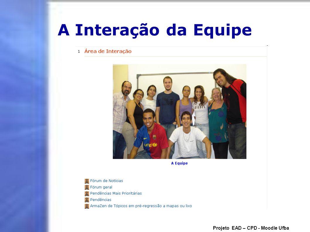 A Interação da Equipe Projeto EAD – CPD - Moodle Ufba