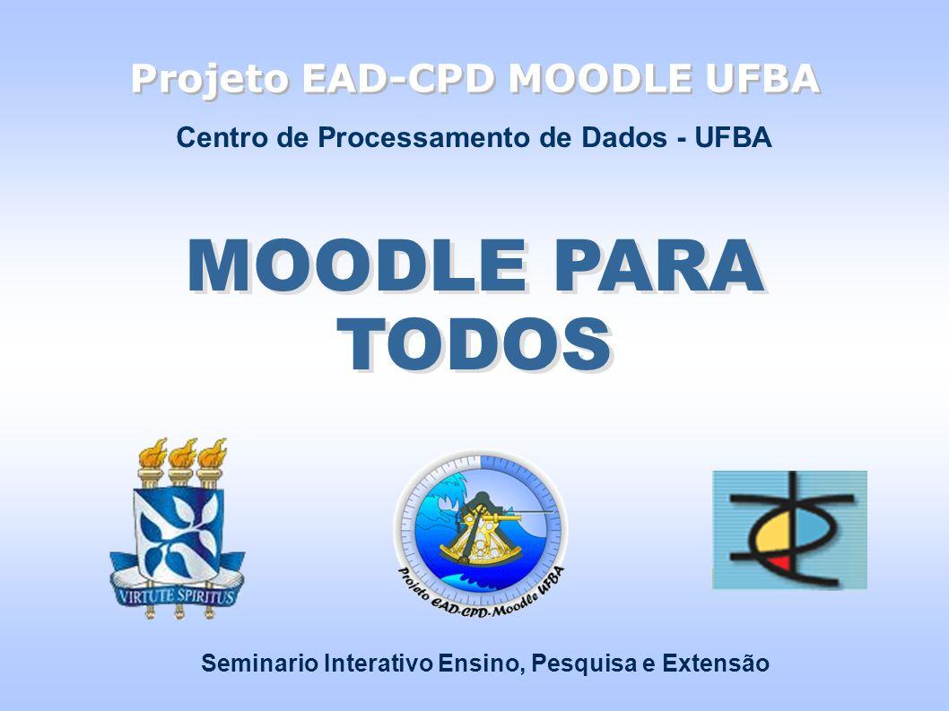 MOODLE PARA TODOS Projeto EAD-CPD MOODLE UFBA