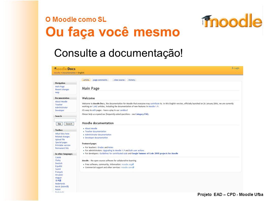 Ou faça você mesmo Consulte a documentação! O Moodle como SL
