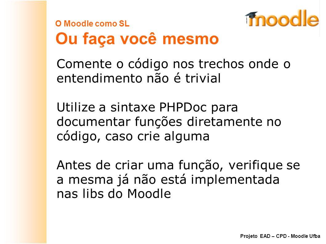 O Moodle como SL Ou faça você mesmo. Comente o código nos trechos onde o entendimento não é trivial.