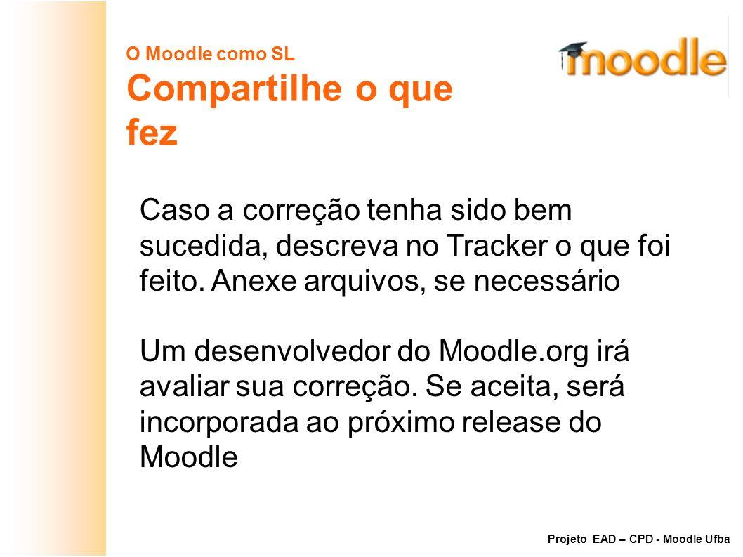 O Moodle como SL Compartilhe o que. fez.