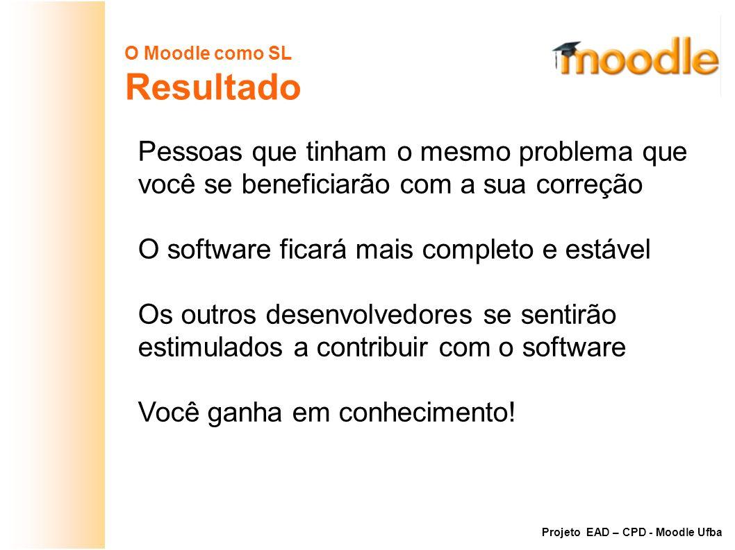 O Moodle como SL Resultado. Pessoas que tinham o mesmo problema que você se beneficiarão com a sua correção.