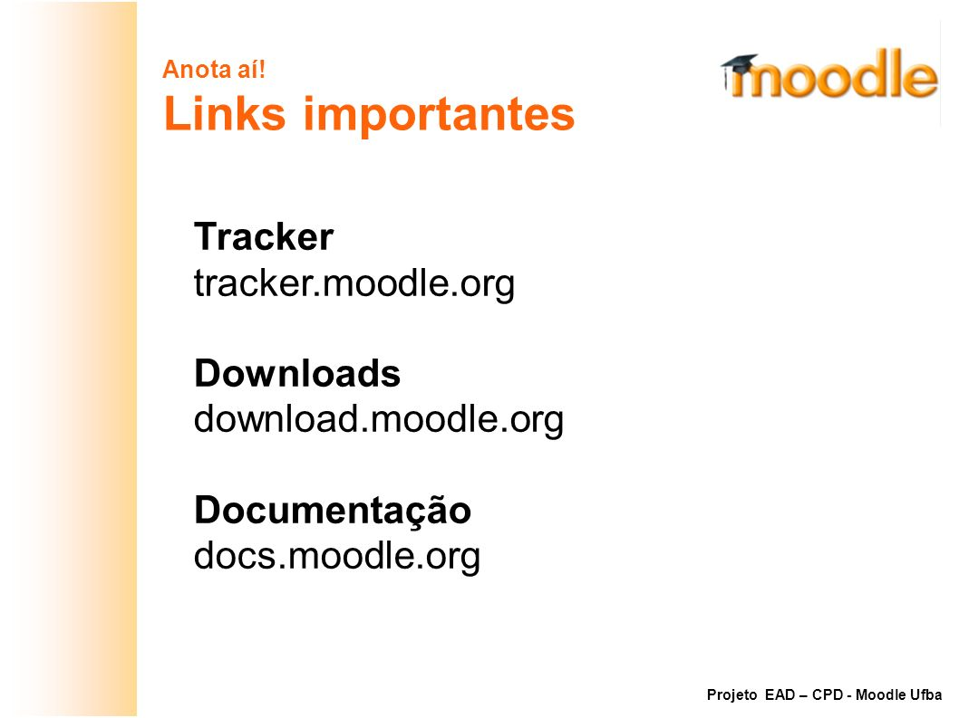 Links importantes Tracker tracker.moodle.org Downloads