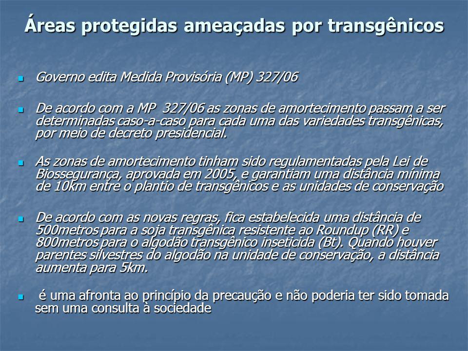 Áreas protegidas ameaçadas por transgênicos