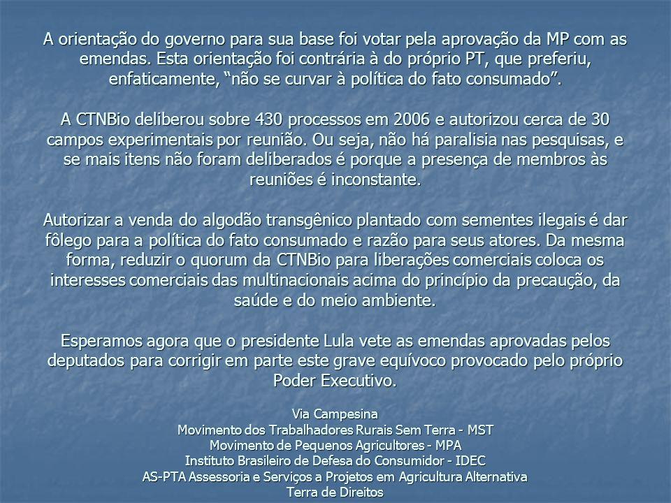 A orientação do governo para sua base foi votar pela aprovação da MP com as emendas.