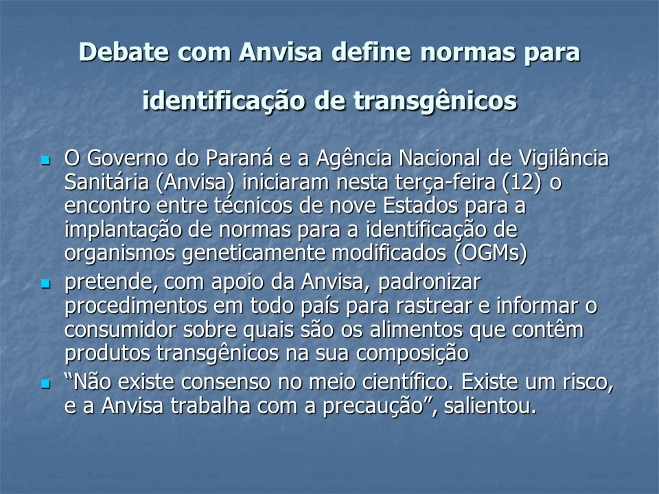 Debate com Anvisa define normas para identificação de transgênicos