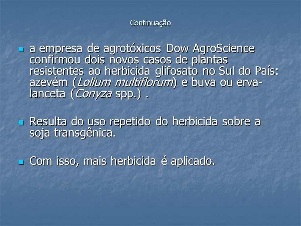 Resulta do uso repetido do herbicida sobre a soja transgênica.