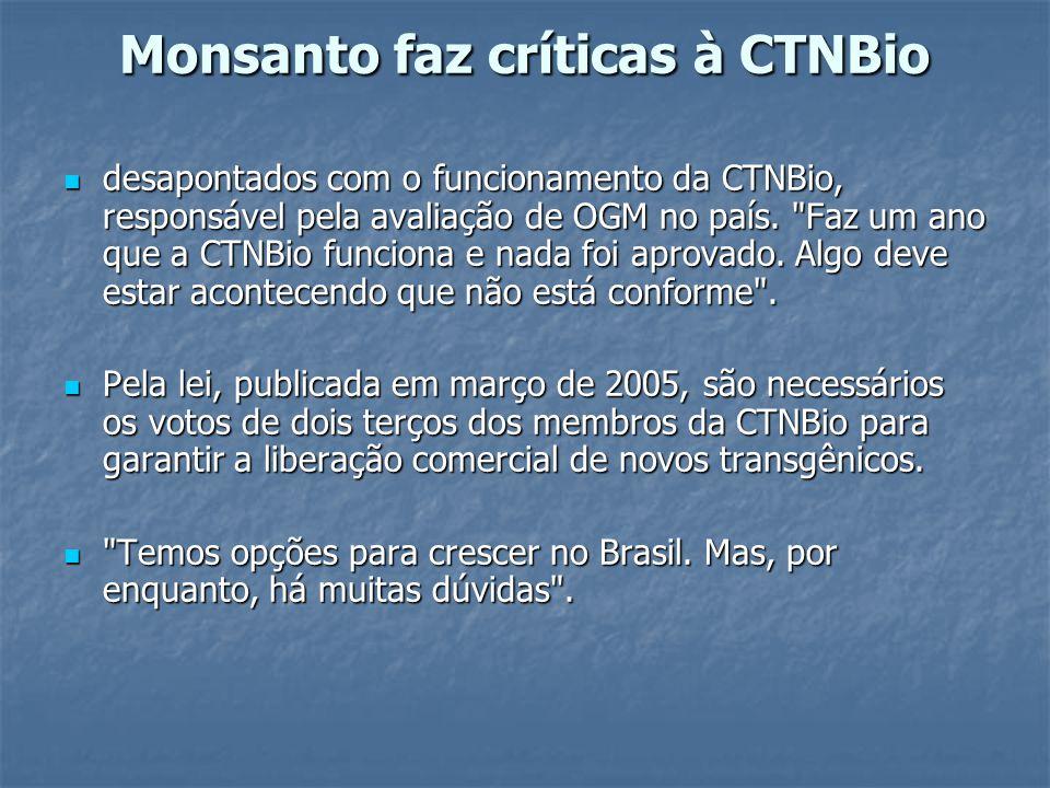 Monsanto faz críticas à CTNBio