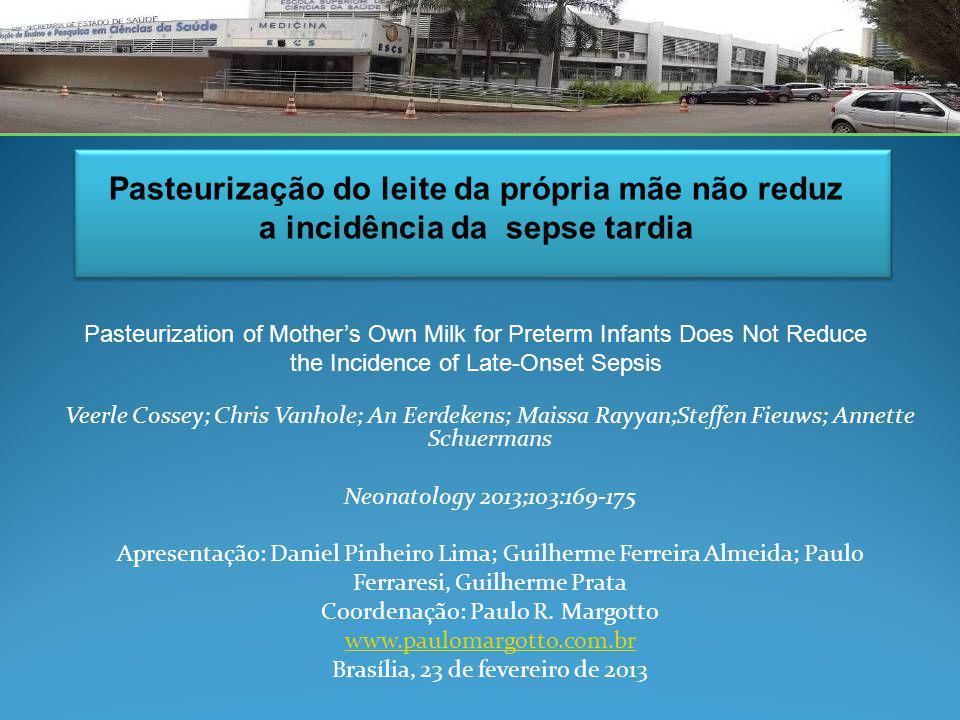 Pasteurização do leite da própria mãe não reduz a incidência da sepse tardia