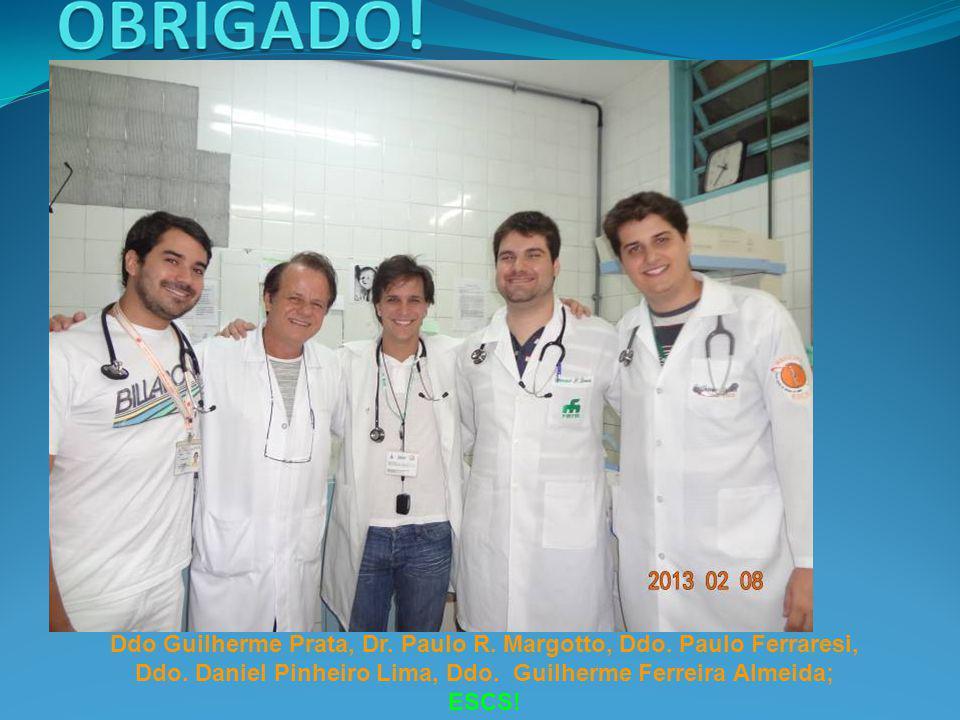 Ddo Guilherme Prata, Dr. Paulo R. Margotto, Ddo. Paulo Ferraresi, Ddo
