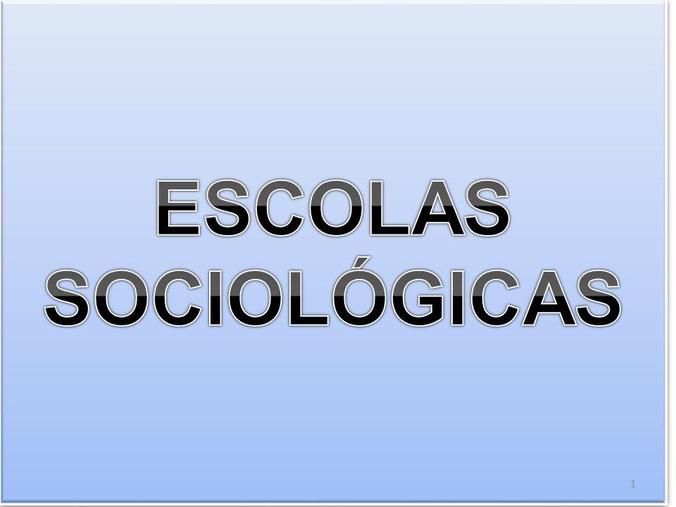 ESCOLAS SOCIOLÓGICAS
