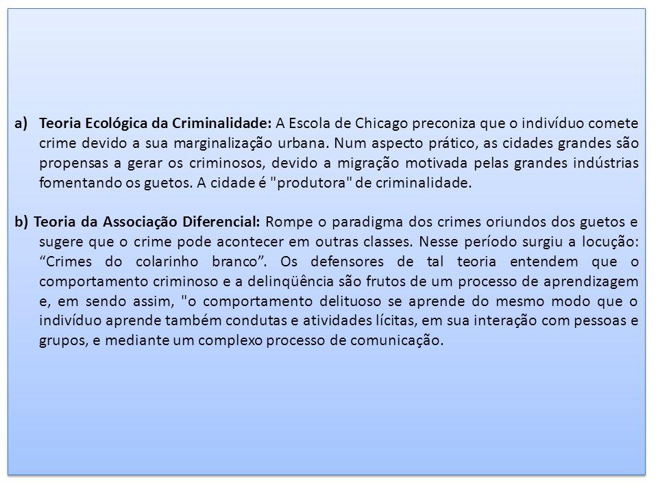 Teoria Ecológica da Criminalidade: A Escola de Chicago preconiza que o indivíduo comete crime devido a sua marginalização urbana. Num aspecto prático, as cidades grandes são propensas a gerar os criminosos, devido a migração motivada pelas grandes indústrias fomentando os guetos. A cidade é produtora de criminalidade.