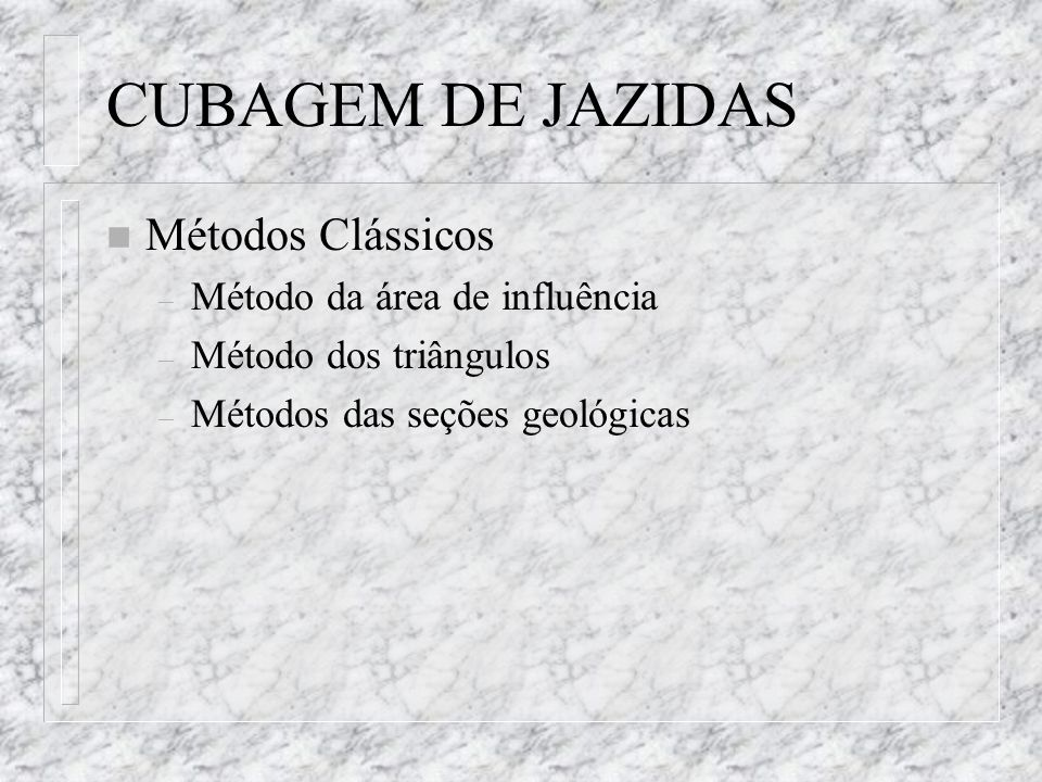 CUBAGEM DE JAZIDAS Métodos Clássicos Método da área de influência