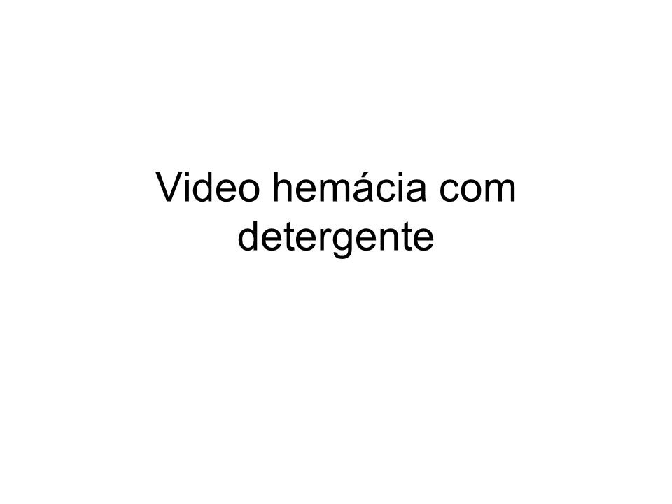 Video hemácia com detergente