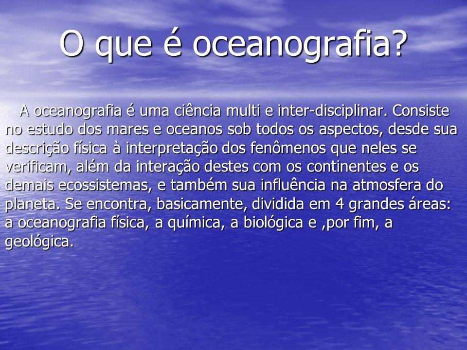 O que é oceanografia