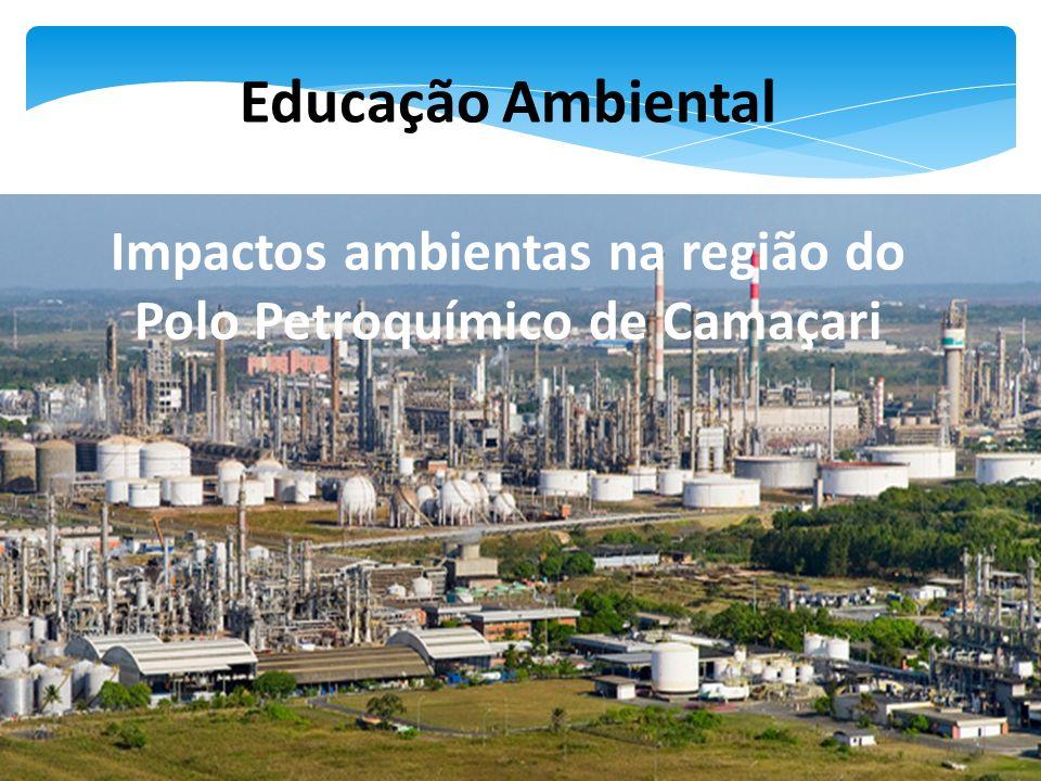 Impactos ambientas na região do Polo Petroquímico de Camaçari