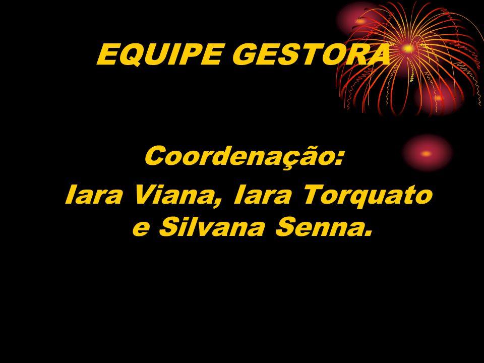 Iara Viana, Iara Torquato e Silvana Senna.