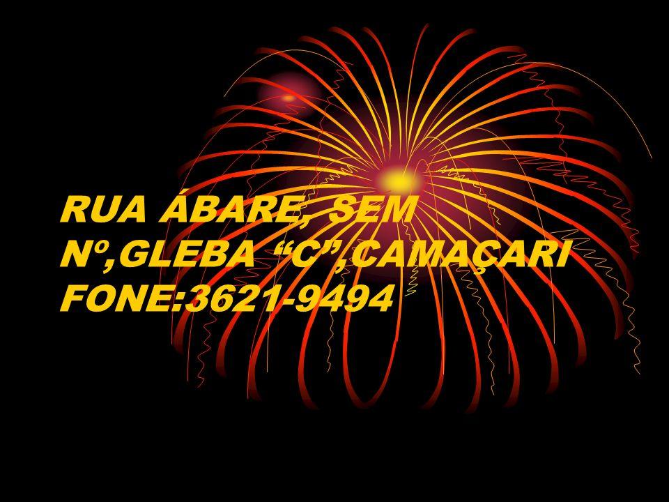 RUA ÁBARE, SEM Nº,GLEBA C ,CAMAÇARI FONE:3621-9494