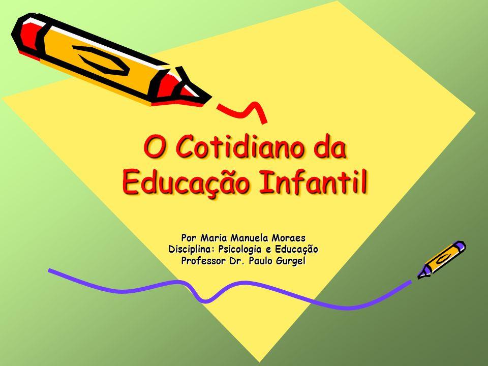 O Cotidiano da Educação Infantil