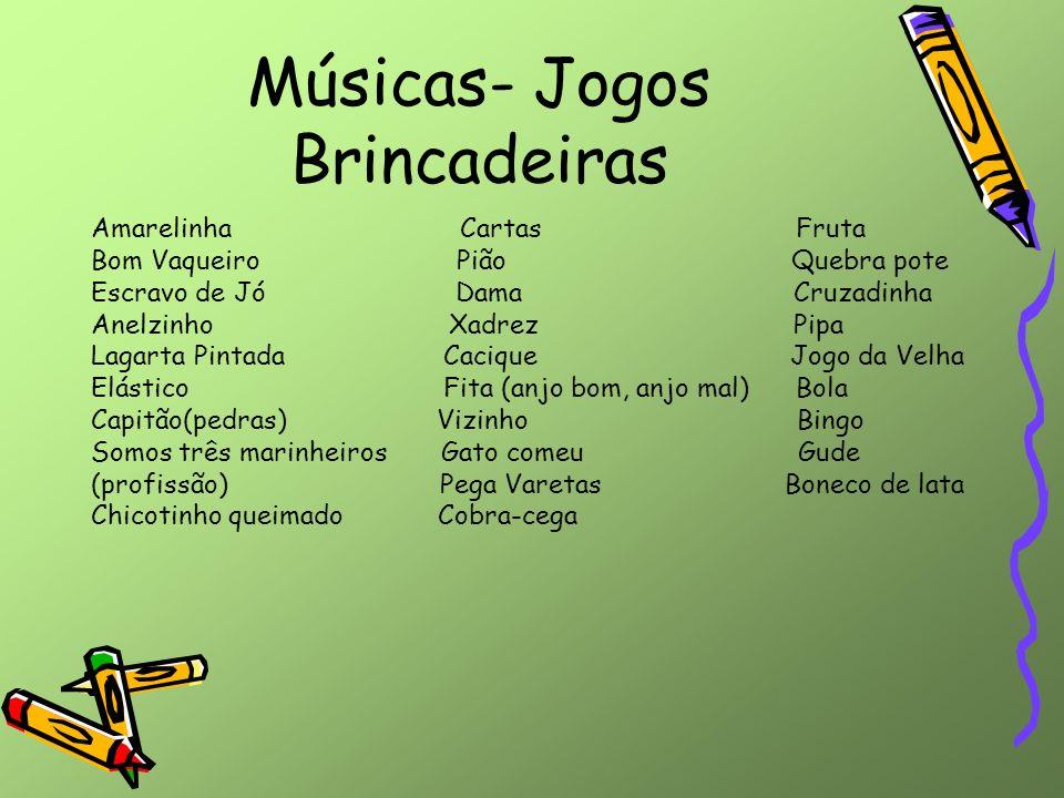 Músicas- Jogos Brincadeiras