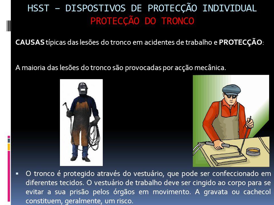 HSST – DISPOSTIVOS DE PROTECÇÃO INDIVIDUAL PROTECÇÃO DO TRONCO