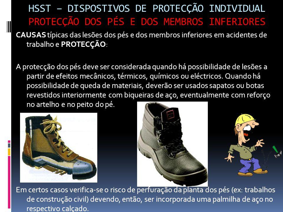 HSST – DISPOSTIVOS DE PROTECÇÃO INDIVIDUAL PROTECÇÃO DOS PÉS E DOS MEMBROS INFERIORES