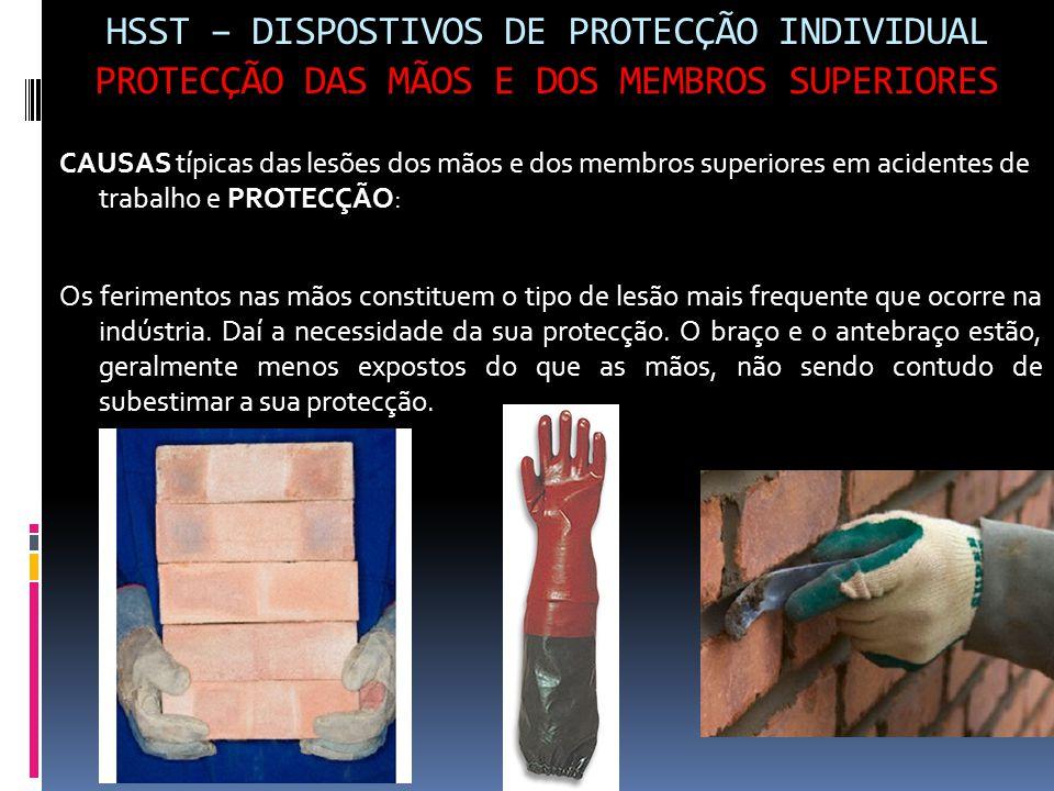 HSST – DISPOSTIVOS DE PROTECÇÃO INDIVIDUAL PROTECÇÃO DAS MÃOS E DOS MEMBROS SUPERIORES