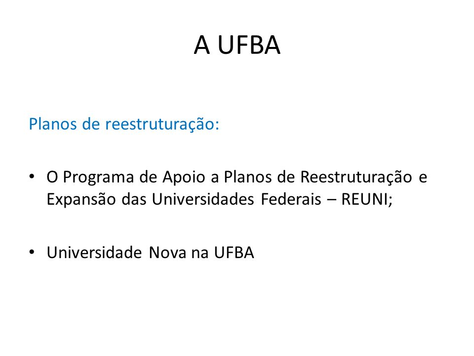 A UFBA Planos de reestruturação: