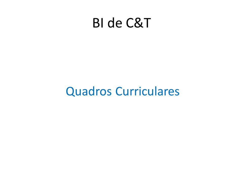 BI de C&T Quadros Curriculares