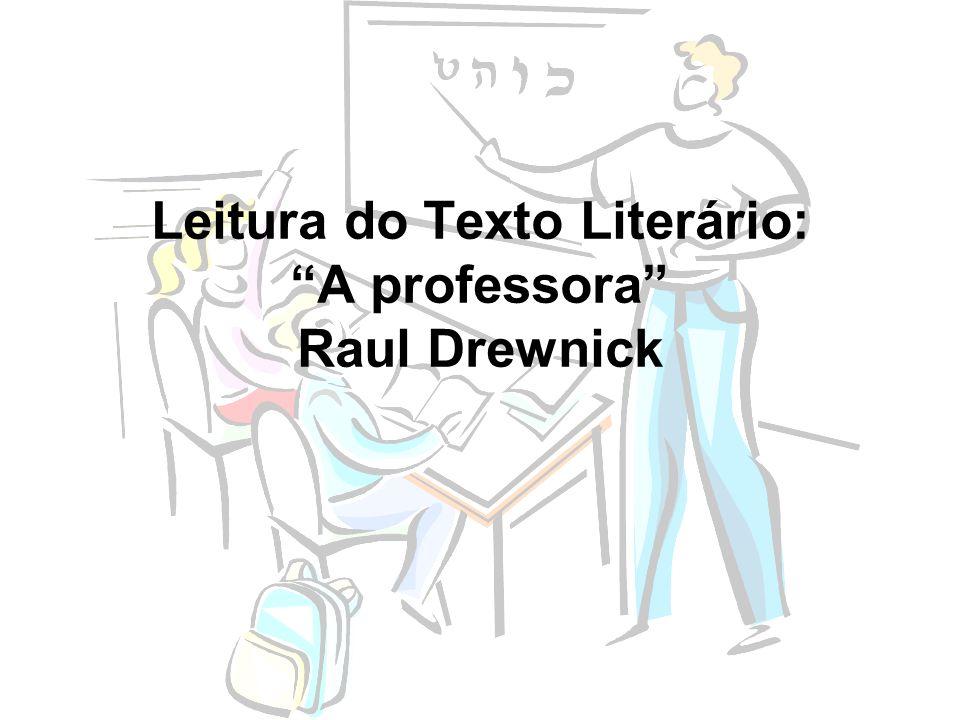 Leitura do Texto Literário: A professora Raul Drewnick