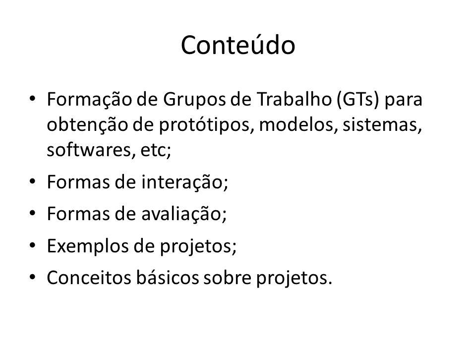 Conteúdo Formação de Grupos de Trabalho (GTs) para obtenção de protótipos, modelos, sistemas, softwares, etc;