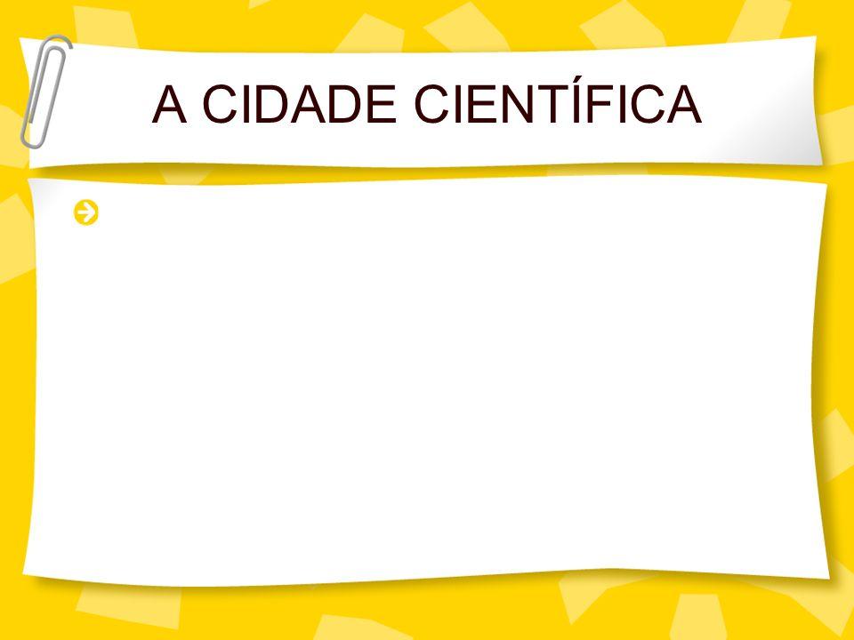 A CIDADE CIENTÍFICA