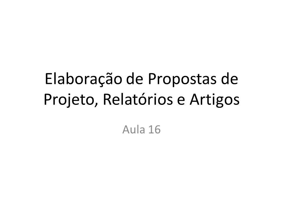 Elaboração de Propostas de Projeto, Relatórios e Artigos