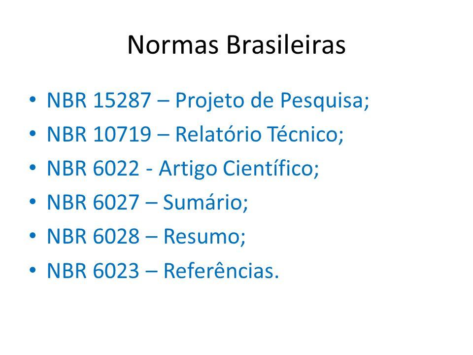 Normas Brasileiras NBR 15287 – Projeto de Pesquisa;