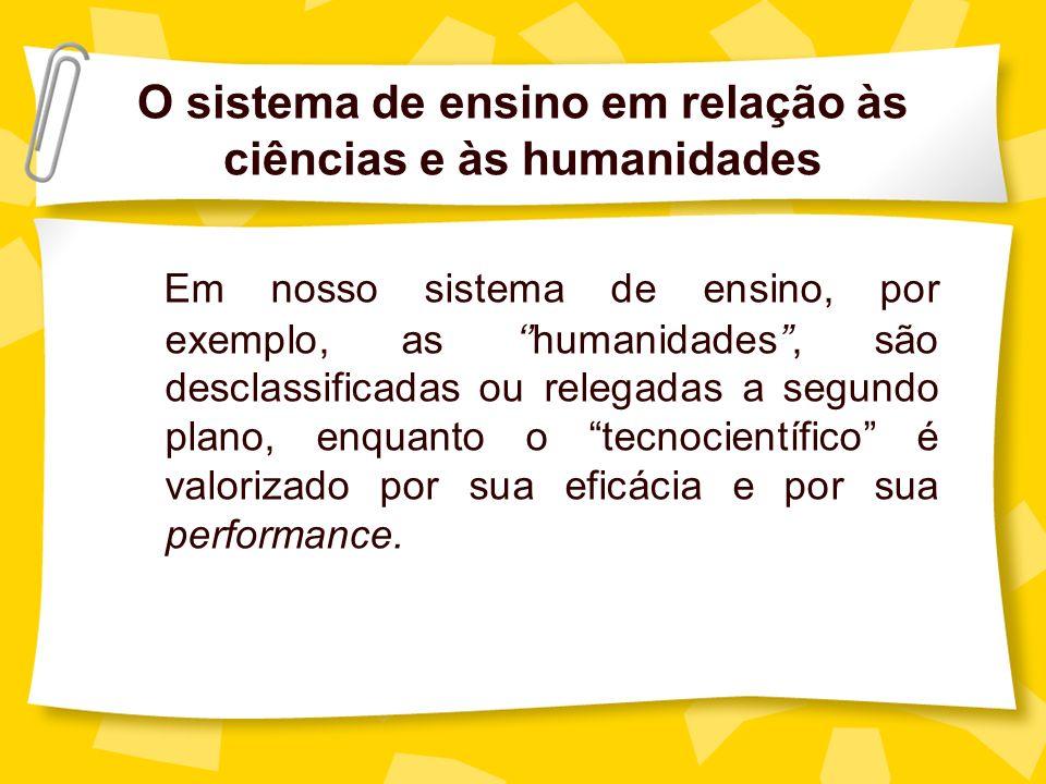 O sistema de ensino em relação às ciências e às humanidades
