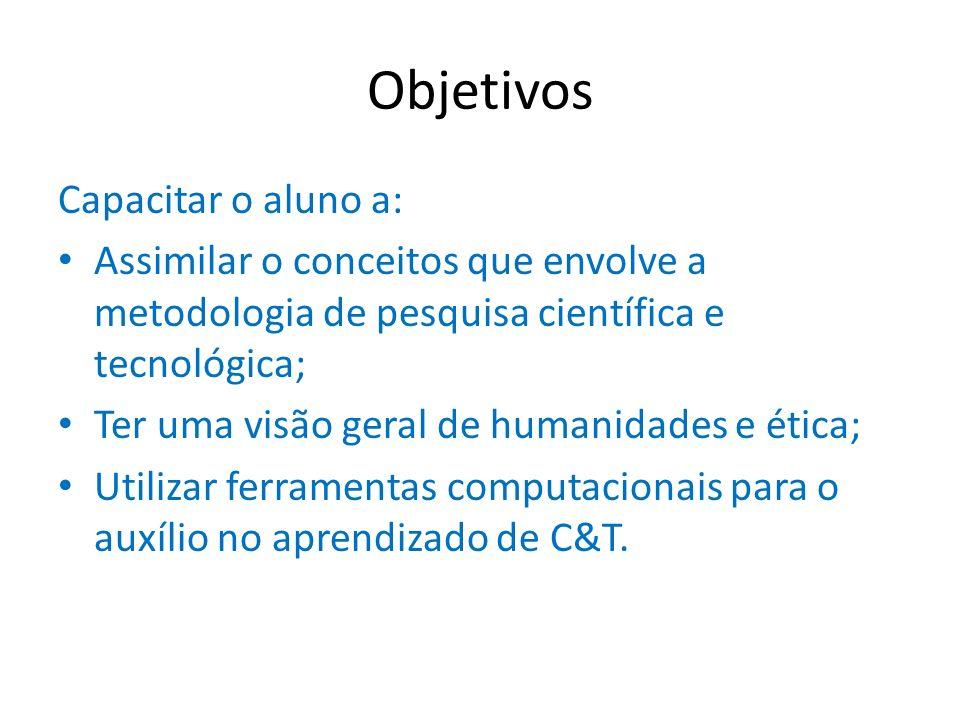 Objetivos Capacitar o aluno a: