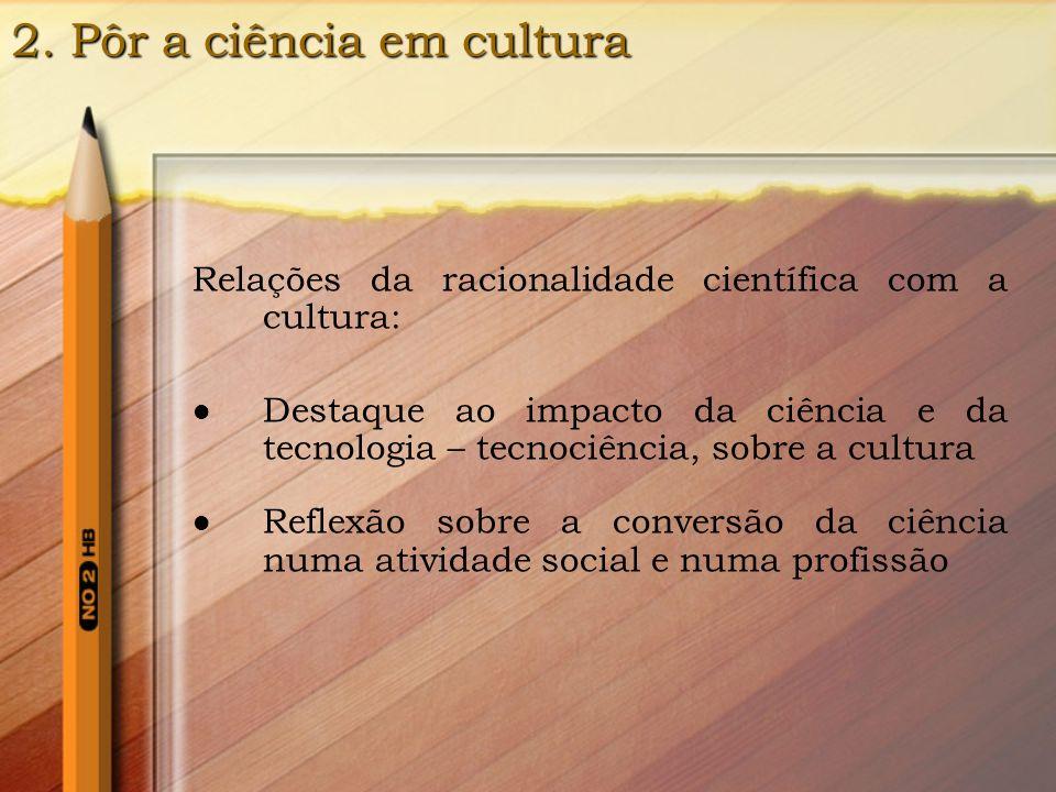 2. Pôr a ciência em cultura