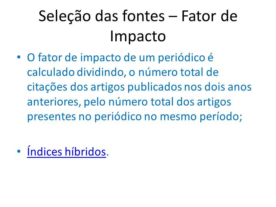 Seleção das fontes – Fator de Impacto