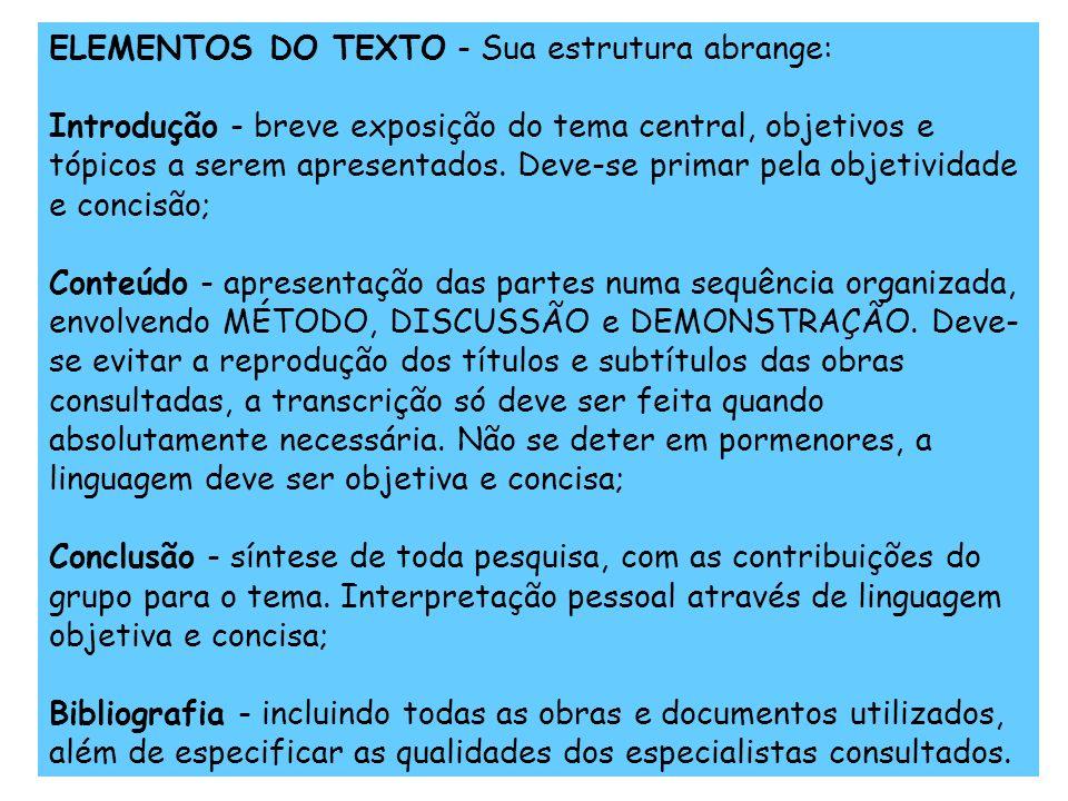 ELEMENTOS DO TEXTO - Sua estrutura abrange: