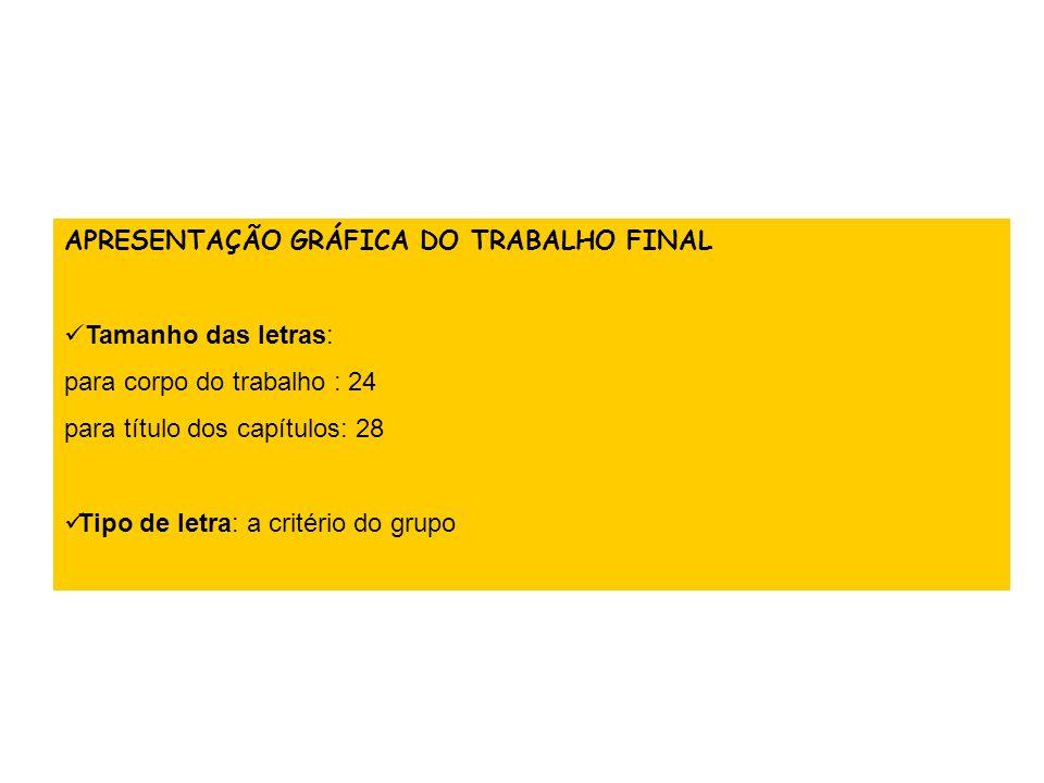 APRESENTAÇÃO GRÁFICA DO TRABALHO FINAL