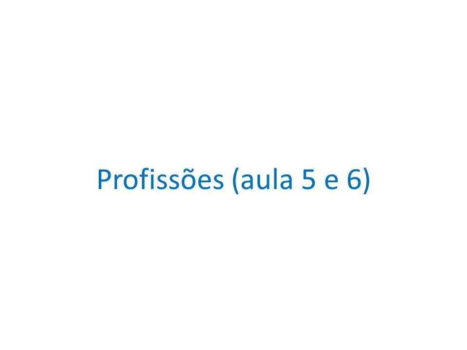 Profissões (aula 5 e 6)