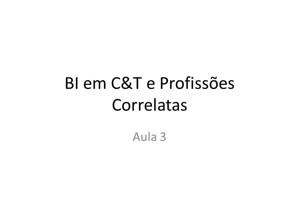 BI em C&T e Profissões Correlatas