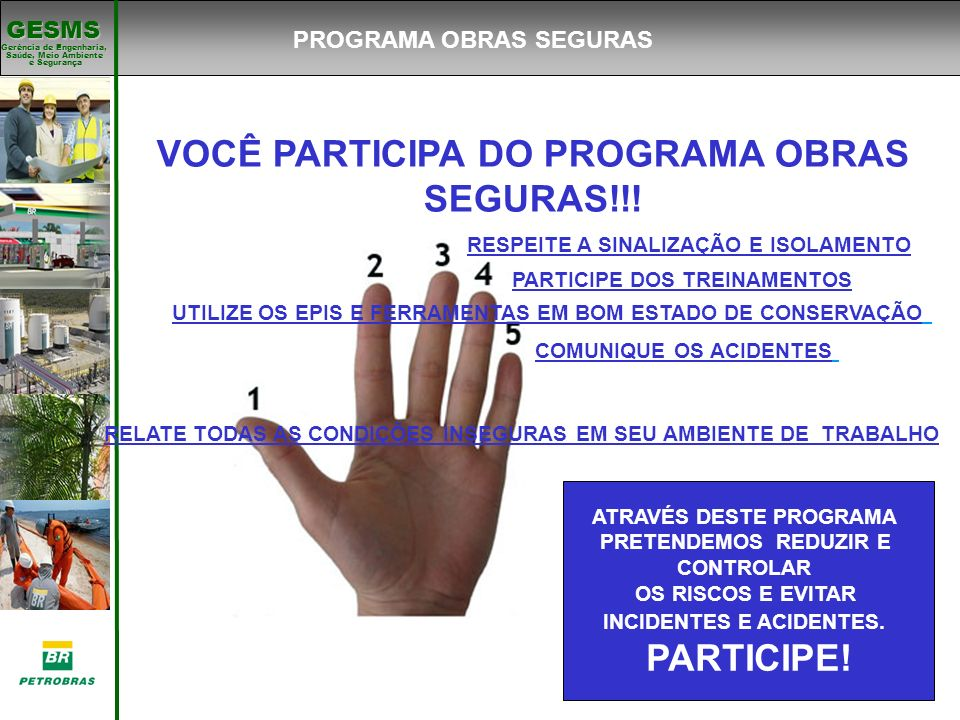 VOCÊ PARTICIPA DO PROGRAMA OBRAS SEGURAS!!! PARTICIPE!