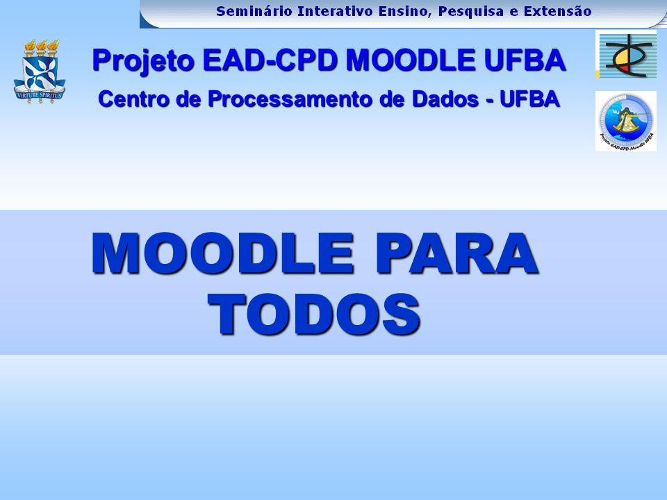 Projeto EAD-CPD MOODLE UFBA Centro de Processamento de Dados - UFBA