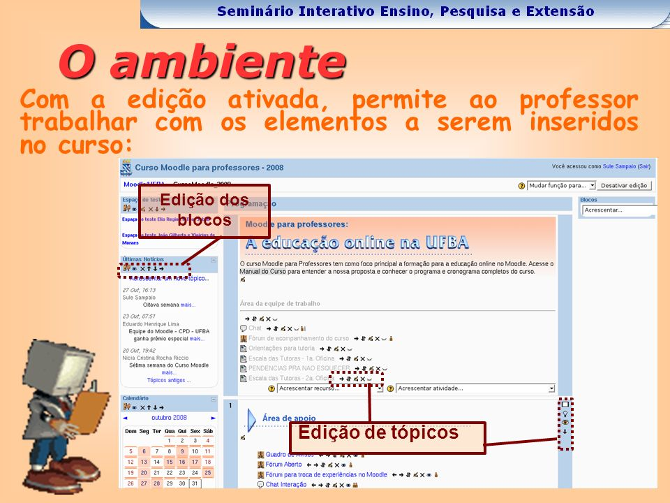 O ambienteCom a edição ativada, permite ao professor trabalhar com os elementos a serem inseridos no curso: