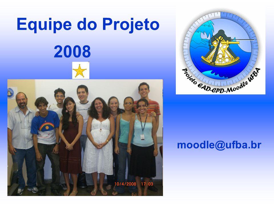 Equipe do Projeto 2008 moodle@ufba.br